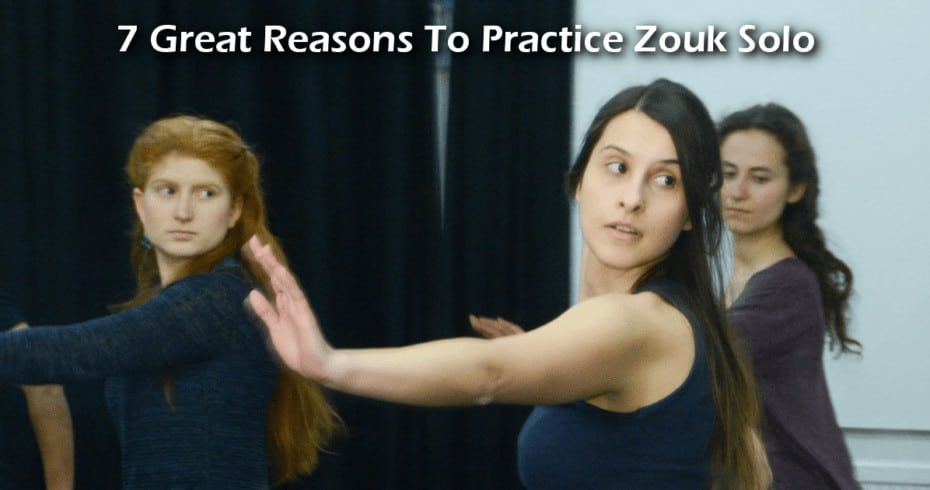 7 Great Reasons To Practice Zouk Solo