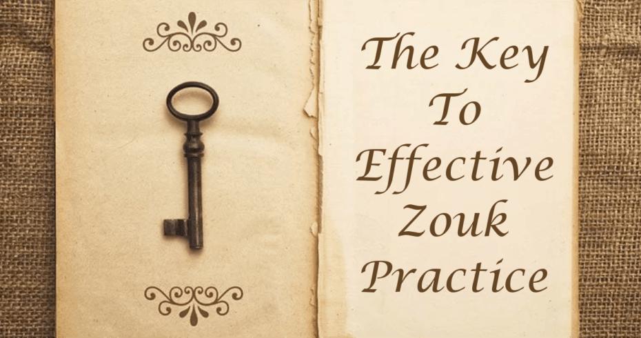 The Key To Effective Zouk Practice