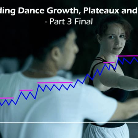 Understanding Dance Growth, Plateaux and Bad Habits - Part 3 Final
